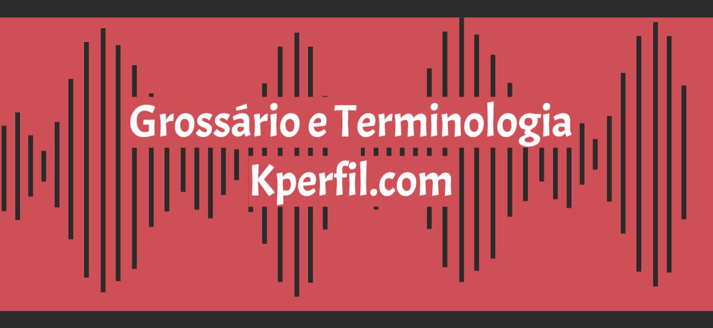 Glossário e Terminologia na cultura Kpop